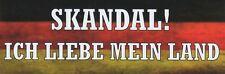 SKANDAL!...... AUFKLEBER PVC   PATRIOT/DEUTSCHLAND/HEIMAT/STOLZ