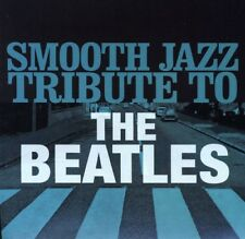 Smooth Jazz Tribute To The Beatles - Beatles Tribute (2011, CD NEUF)