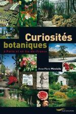 Curiosites Botaniques A Paris Et En Ile-de-france - Anne-marie Minvielle