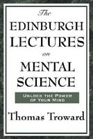 Edinburgh Lectures on Mental Science, Paperback by Troward, Thomas, Brand New...