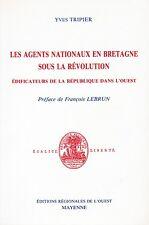 LES AGENTS NATIONAUX EN BRETAGNE SOUS LA RÉVOLUTION PAR YVES TRIPIER 1993