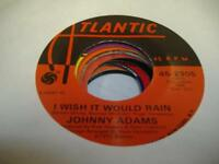 Rock 45 JOHNNY ADAMS I Wish It Would Rain on Atlantic