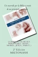 La Biblia y 156 de Sus Personajes : Ad�N... Mois�S... Jes�S... Pablo... by...