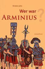 WER WAR ARMINIUS ? - Hermann der Cherusker - Kirsten John - BUCH