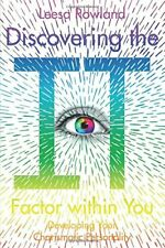 Discovering the It Factor within You: Developin, Rowland, Leesa,,