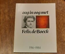 Felix de Boeck gesigneerd monografie oog in oog boek kunst
