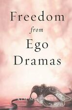 Freedom from Ego Dramas by Kim Michaels (2013, Paperback)