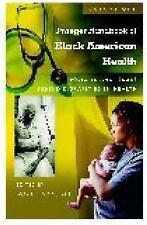 Praeger Handbook of Black American Health: Policies and Issues Behind -ExLibrary