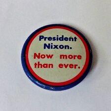 1972 President Nixon. Now more than ever Political campaign button.