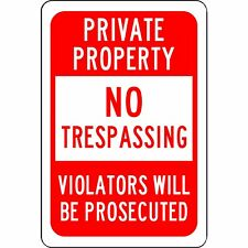 Private Property No Trespassing Violators Will Be Prosecuted Aluminum Sign