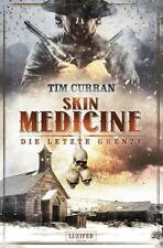 SKIN MEDICINE von Tim Curran, Horror, Luzifer Verlag