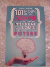 LIBRO 101 MOTIVI PER CUI LE DONNE SONO PIU' INTELLIGENTI DEGLI UOMINI MA NON ..