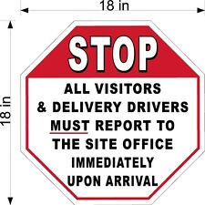"""18"""" x 18"""" .063 THICKNESS ALUM STOP SIGN ALL VISITORS AND DELIVERY DRIVERS MUST"""