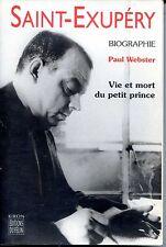 SAINT-EXUPERY  - Vie et mort du petit prince - Biographie - Paul Webster 2000