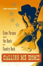 Calling Me Home: Gram Parsons and the Roots of Country Rock-ExLibrary