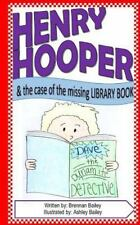 Henry Hooper : The Case of the Missing Library Book by Brennan Bailey (2016,...