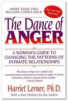 The Dance of Anger: A Woman's Guide to Changing the Patterns of Intimate Relatio