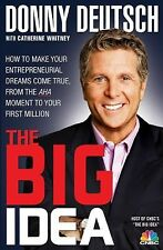 The Big Idea : How to Make Your Entrepreneurial Dreams Come True, from the...