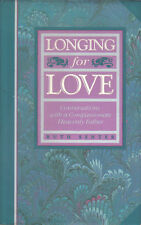 Longing for Love : Conversations with a Compassionate Heavenly Father by Ruth Se