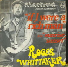 ROGER WHITTAKER 45 TOURS FRANCE IF I WERE A RICH MAN