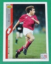 FOOTBALL CARD UPPER DECK 1994 USA 94 MARC HOTTIGER SUISSE HELVETIA SCHWEIZ