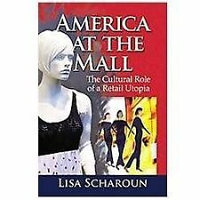 America at the Mall: The Cultural Role of a Retail Utopia-ExLibrary