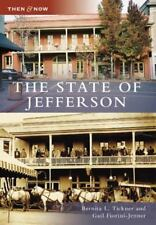 Then and Now: The State of Jefferson by Bernita Tickner and Gail...