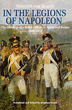 In the Legions of Napoleon: The Memoirs of a Polish Officer in Spain and Russia, 1808-13 by Heinrich Von Brandt (Hardback, 1999)