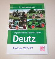 Deutz 1 Traktoren 1927 bis 1981 - Typenkompass