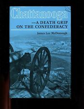 Chattanooga - A Death Grip on the Confederacy, McDonough  signed 2nd ed, HB/dj