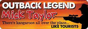 Mick Taylor Outback Legend - Tourists Bumper Sticker