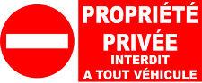 Interdit propriété privée interdit à tout véhicule