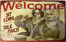 Welcome Sit Long Talk Much Pub Classic Rustic/Vintage Metal Sign