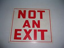 "Vintage ""Not An Exit"" Metal Sign 10"" x 9"""