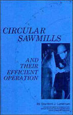 Circular Sawmills and Their Efficient Operation - by US Forest Service - reprint