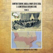O Imperio Tchokwe; Angola; O Mapa-Cor-de-Rosa E a Conferencia de Berlim de 1885: