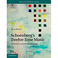 Schoenberg's Twelve-Tone Music Symmetry M. 9781107046863 Cond=LN:NSD SKU:3194249