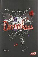 Dornenkuss: Roman von Belitz, Bettina | Buch | Zustand gut