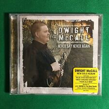 Dwight McCall Never Say Never Again CD 2007 Rural Rhythm Records New/Sealed