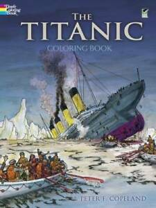The Titanic Coloring Book (Dover History Coloring Book) - Paperback - GOOD
