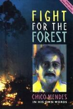 Fight for the Forest: Chico Mendez in His Own Words by Mendez, Chico, Gross, To