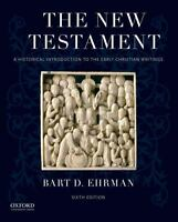 The New Testament: A Historical Introduction to the Early Christian Writings:...