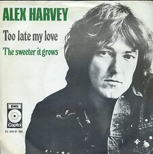 7inch ALEX HARVEY too late my love HOLLAND EX +PS  1973