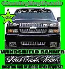 LIFTED TRUCKS MATTER Windshield Brow Vinyl Decal Sticker Truck Diesel Turbo Mud