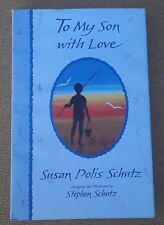 To My Son With Love Signed by author Susan Polis Schutz