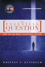 The Essential Question : How You Can Make a Difference for God by Whitney T....