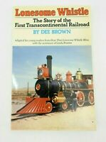 Vintage 1980 Paperback Book Lonesome Whistle Transcontinental Railroad Dee Brown