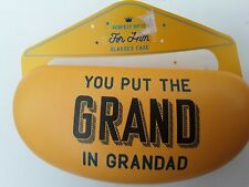 Men's Yellow Glasses case with You put the Grand in Grandad detail.