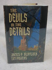 Tim Powers and James P. Blaylock THE DEVILS IN THE DETAILS 2003  SIGNED HC/DJ