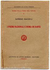 Baccelli A.; I POEMI NAZIONALI E ROMA IN DANTE ; Ist. di Studi Romani Edit. 1938